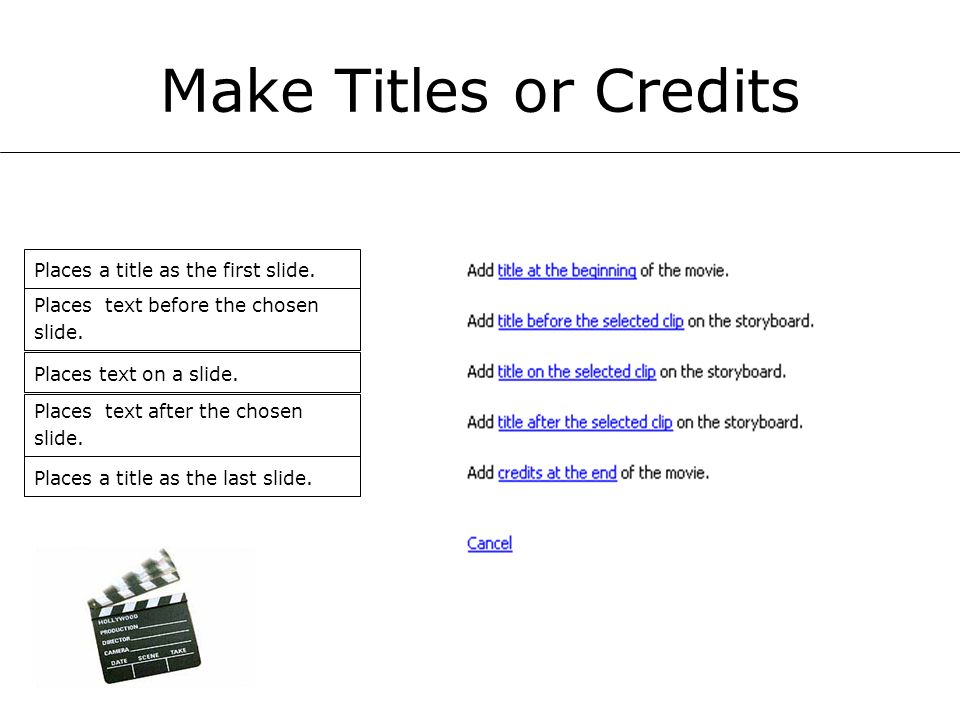 Make Titles or Credits Places a title as the first slide.
