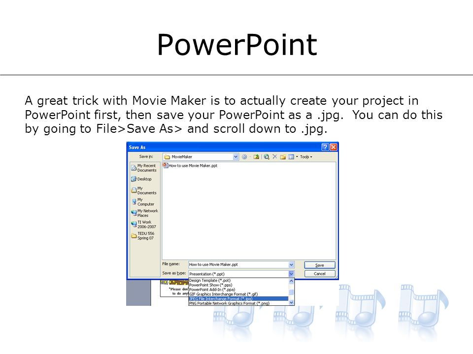 PowerPoint A great trick with Movie Maker is to actually create your project in PowerPoint first, then save your PowerPoint as a.jpg.