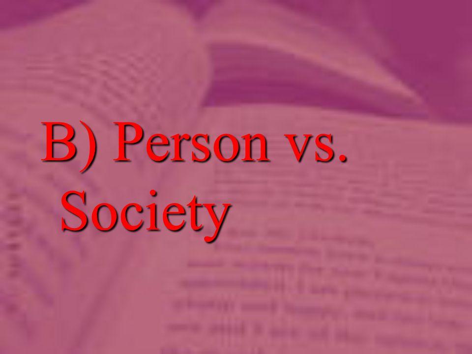 B) Person vs. Society