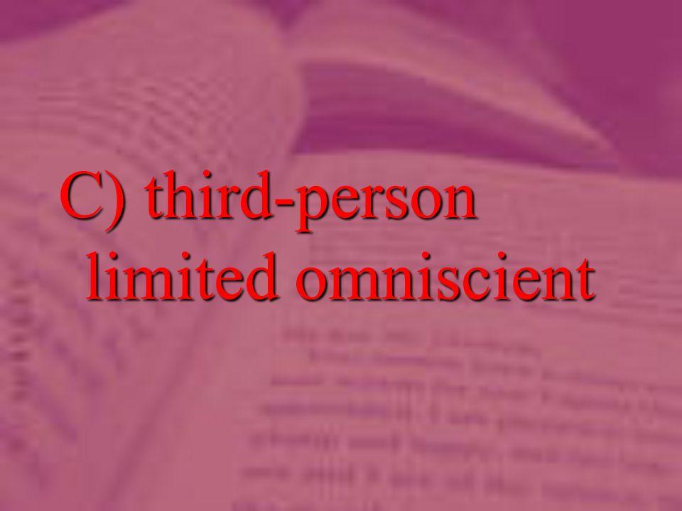 C) third-person limited omniscient