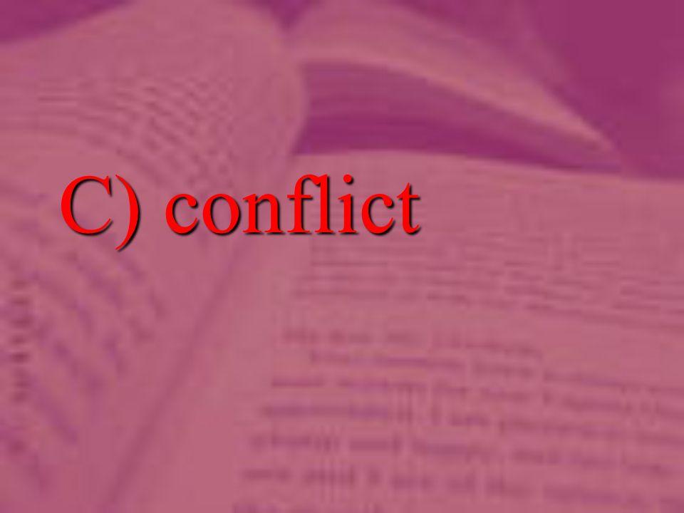 C) conflict