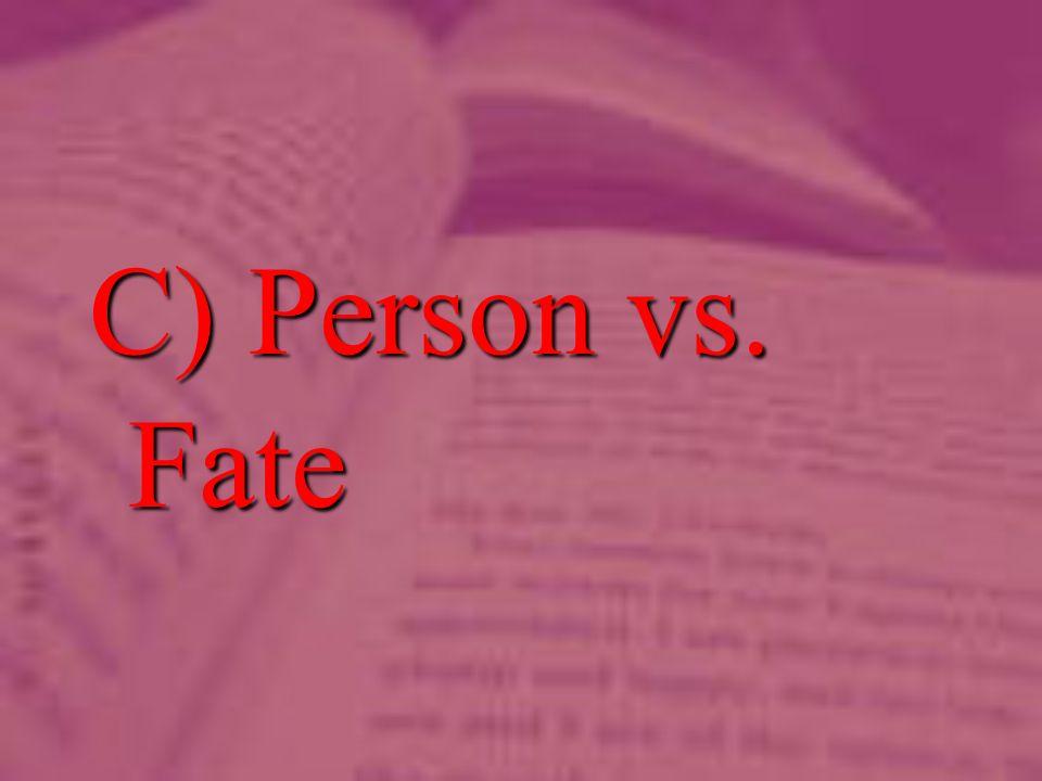 C) Person vs. Fate