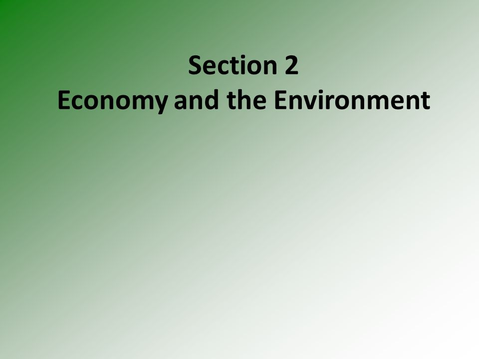 Section 2 Economy and the Environment