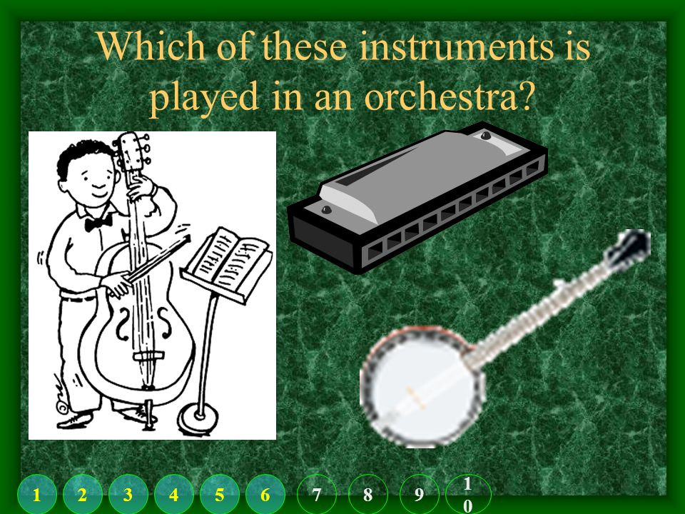 Which of these instruments is not played in a marching band? 123456789 1010