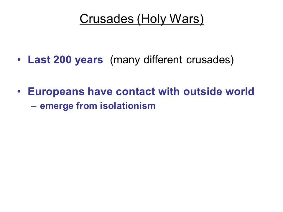 Crusades (Holy Wars) Jerusalem –under Muslim control since 700s Battle of Tours in 732 –Treaty signed by Charles Martel and Muslims Christians could pilgrimage to Holy Land
