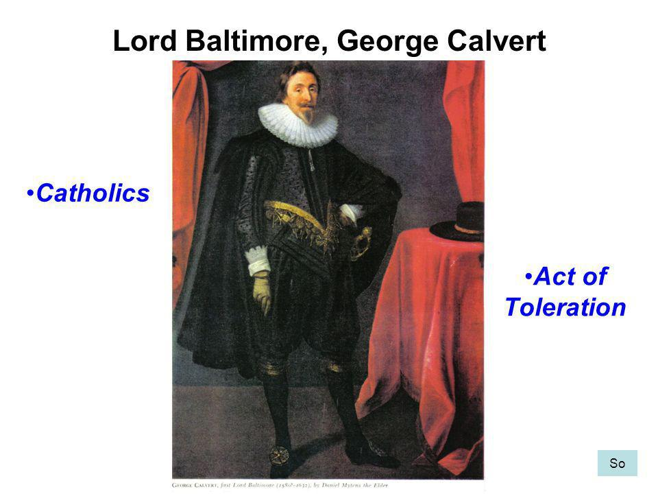 Lord Baltimore, George Calvert So Catholics Act of Toleration