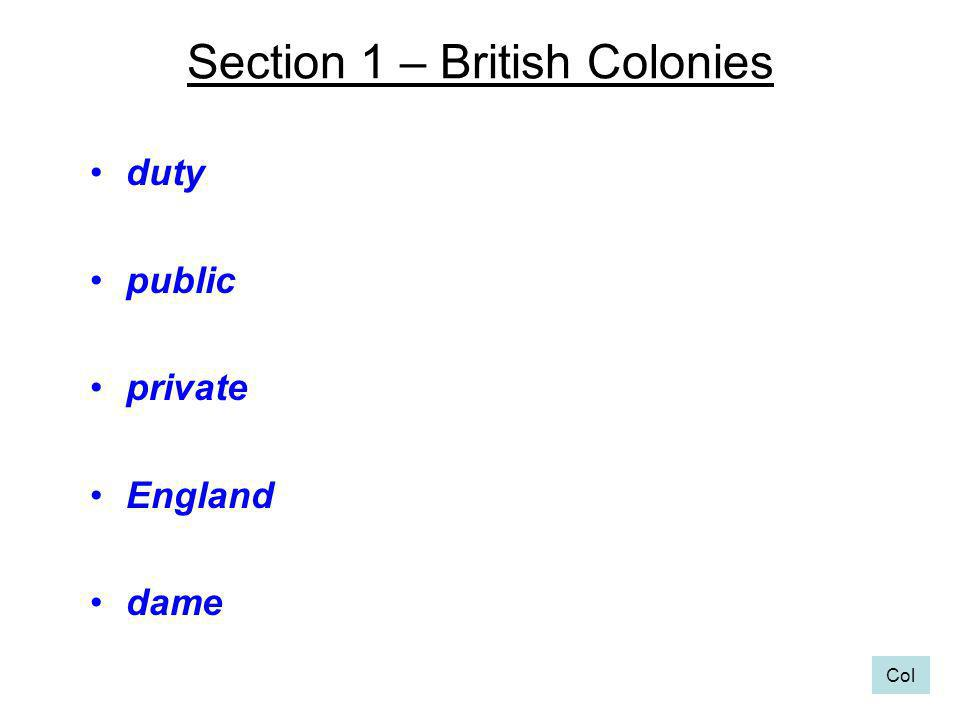 Section 1 – British Colonies duty public private England dame Col