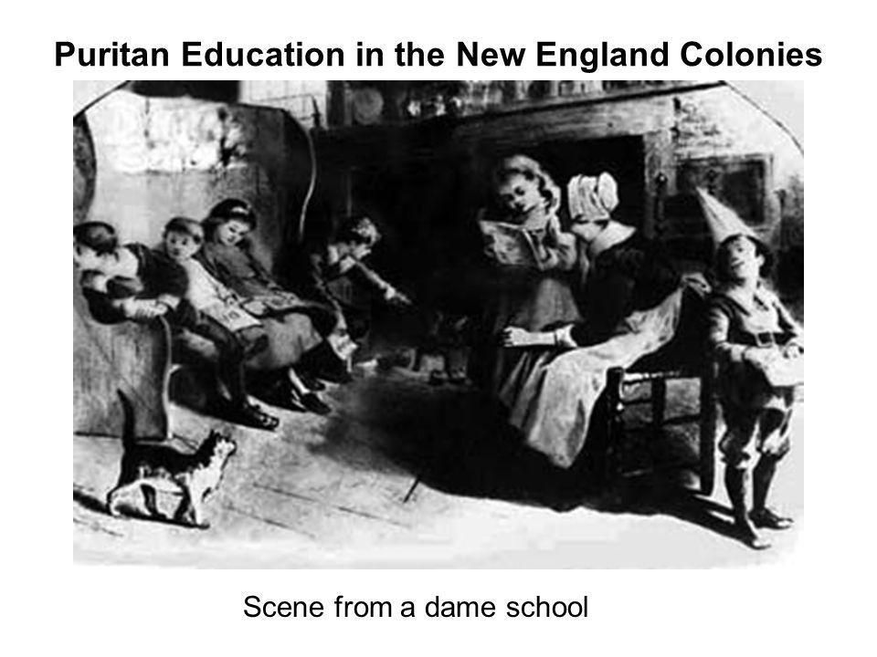 Puritan Education in the New England Colonies Scene from a dame school