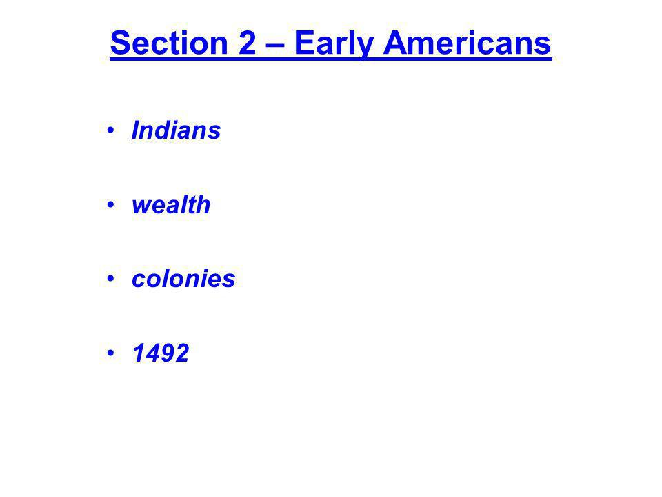 Section 2 – Early Americans Indians wealth colonies 1492