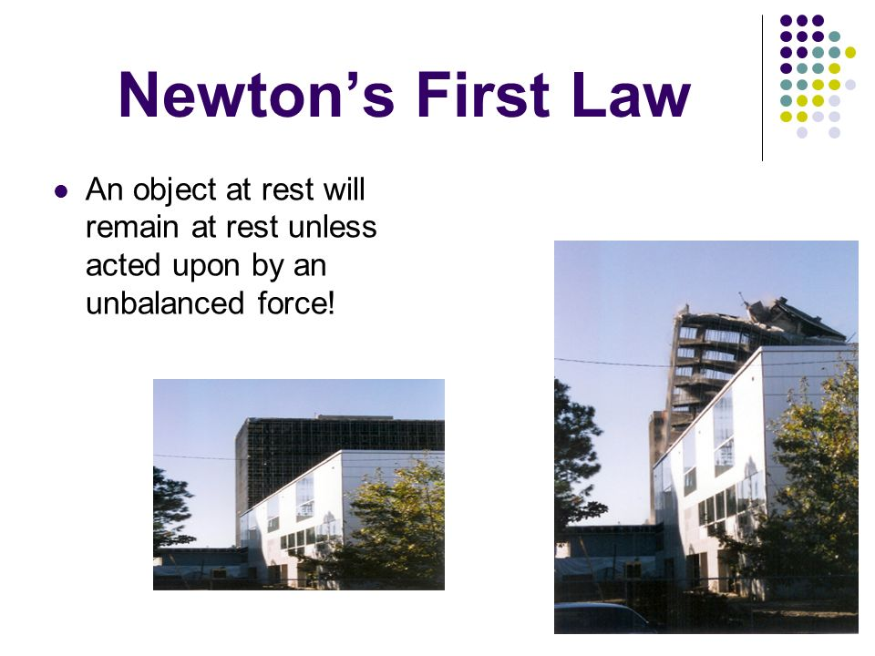 Newtons First Law An object at rest will remain at rest unless acted upon by an unbalanced force!