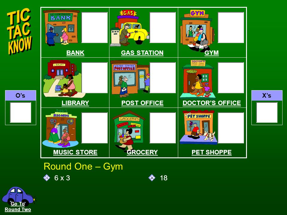 OsXs QA Round One – Gas Station 4x8 32 BANKGAS STATIONGYM LIBRARYPOST OFFICEDOCTORS OFFICE MUSIC STOREGROCERYPET SHOPPE Go To Round Two