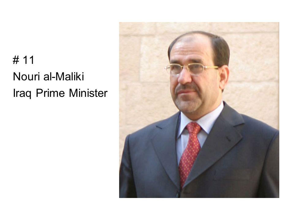 # 11 Nouri al-Maliki Iraq Prime Minister