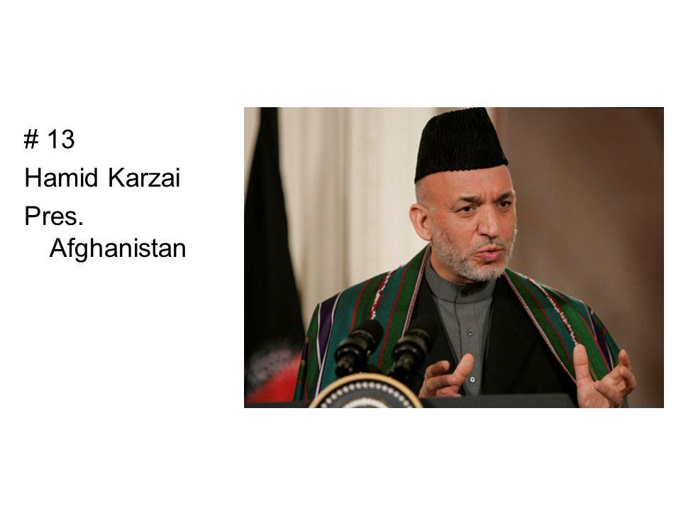 # 13 Hamid Karzai Pres. Afghanistan