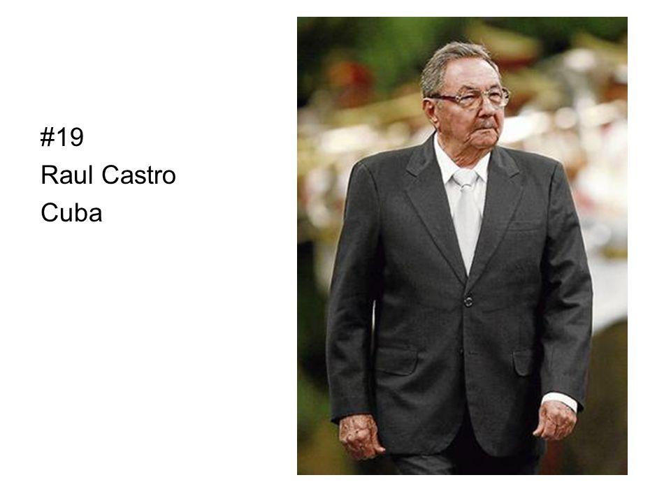 #19 Raul Castro Cuba