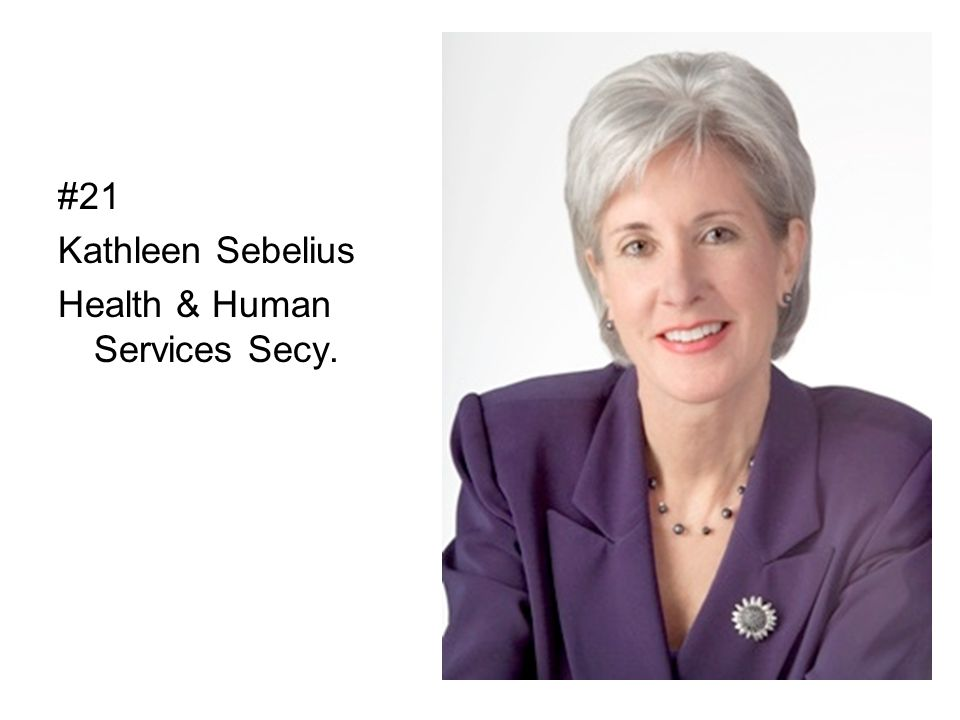 #21 Kathleen Sebelius Health & Human Services Secy.