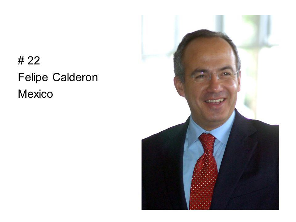 # 22 Felipe Calderon Mexico