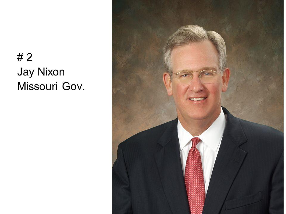 # 2 Jay Nixon Missouri Gov.