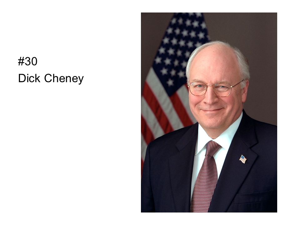 #30 Dick Cheney