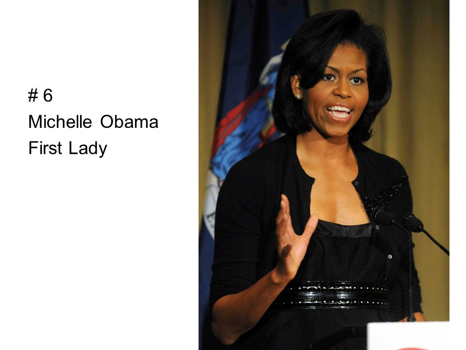 # 6 Michelle Obama First Lady
