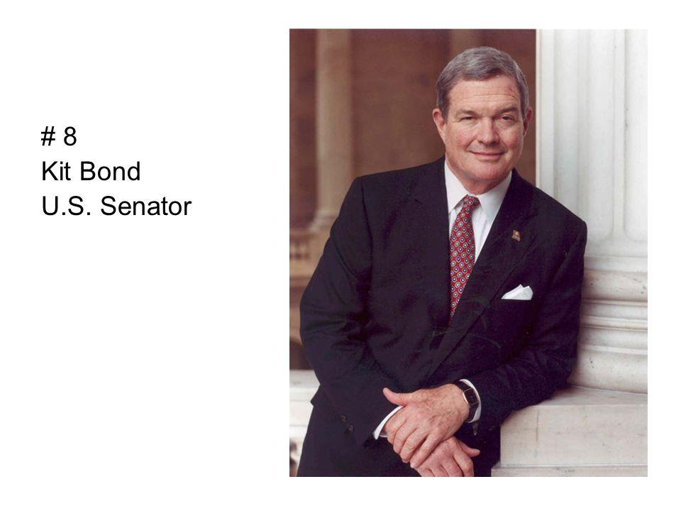 # 8 Kit Bond U.S. Senator