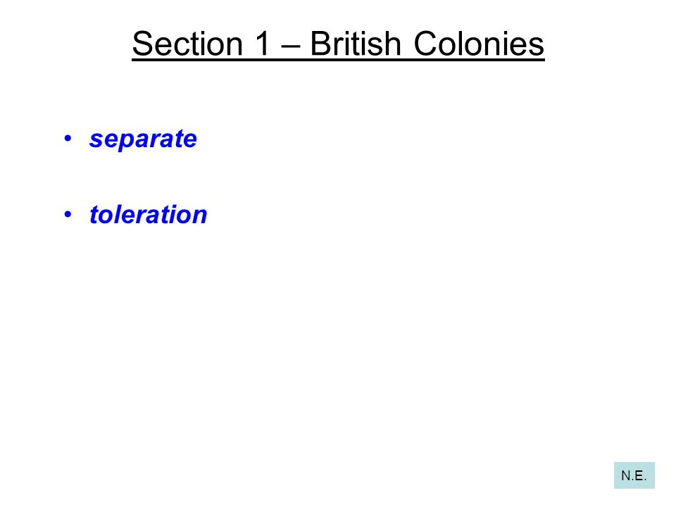 Section 1 – British Colonies separate toleration N.E.