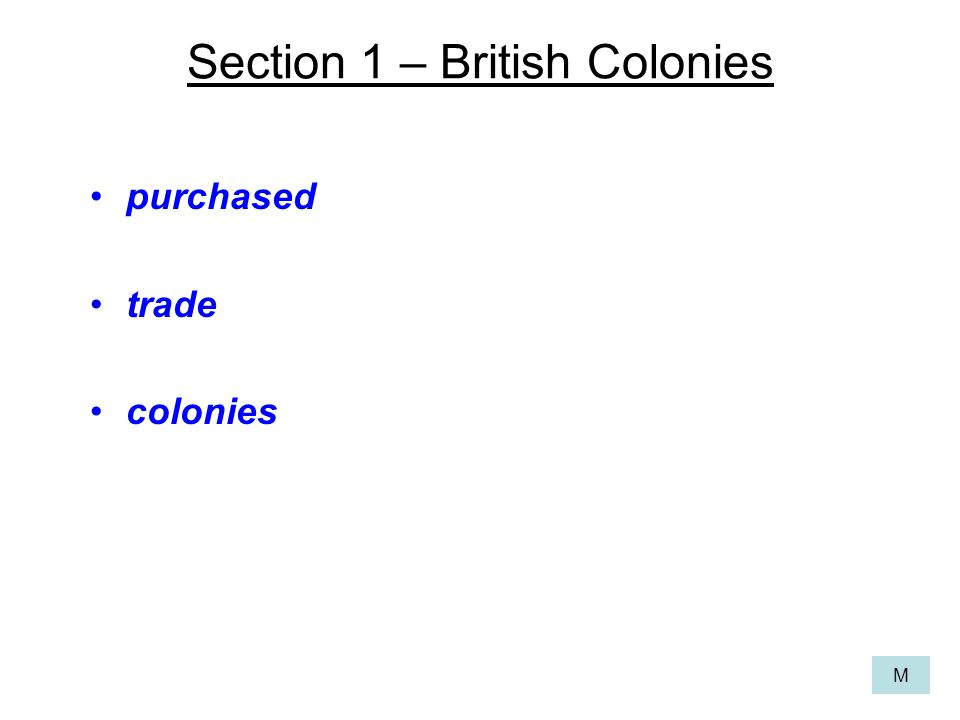 Section 1 – British Colonies purchased trade colonies M