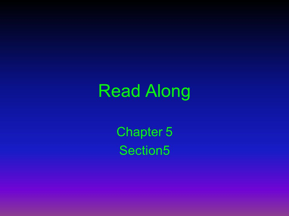 Read Along Chapter 5 Section5
