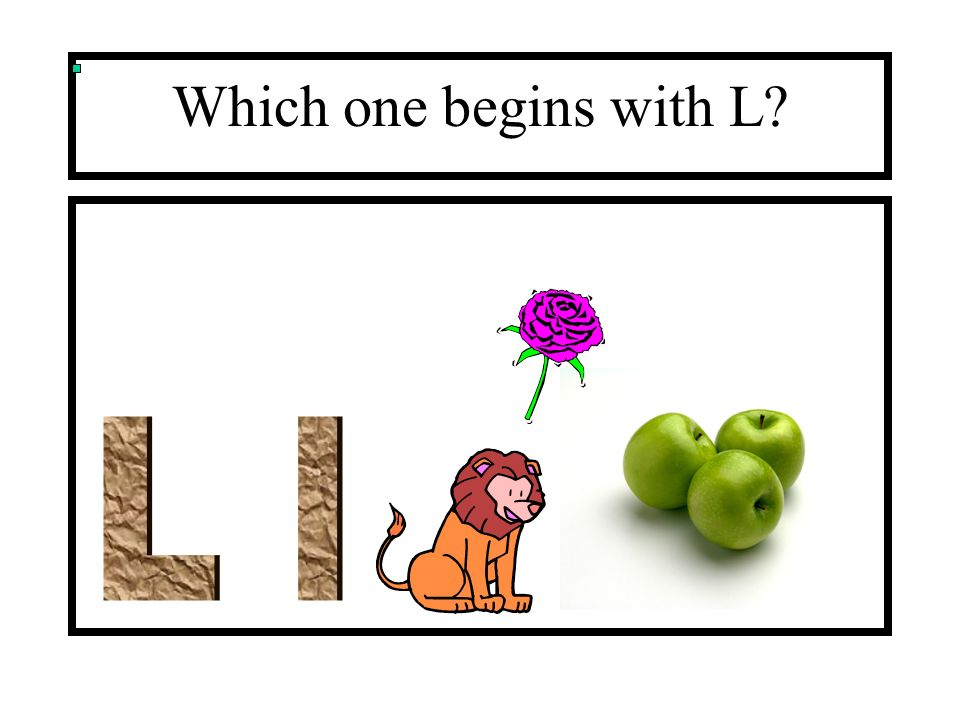 Which one begins with L?