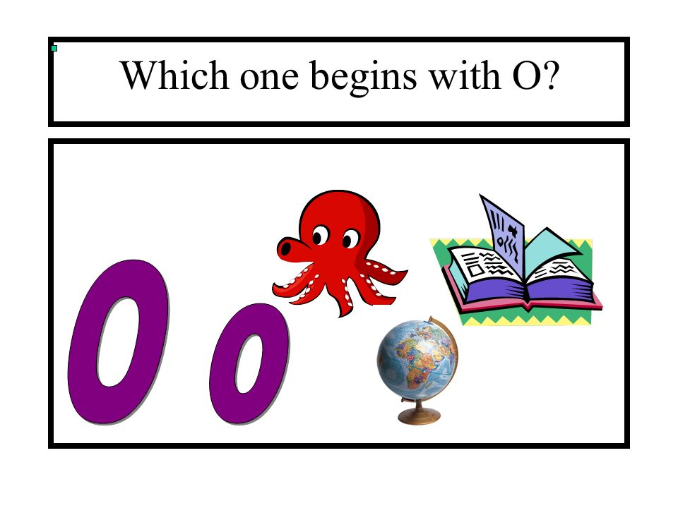 Which one begins with O?