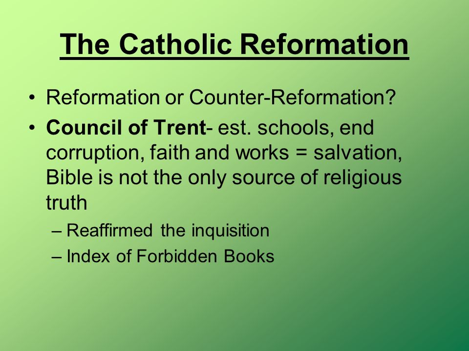 The Catholic Reformation Reformation or Counter-Reformation.