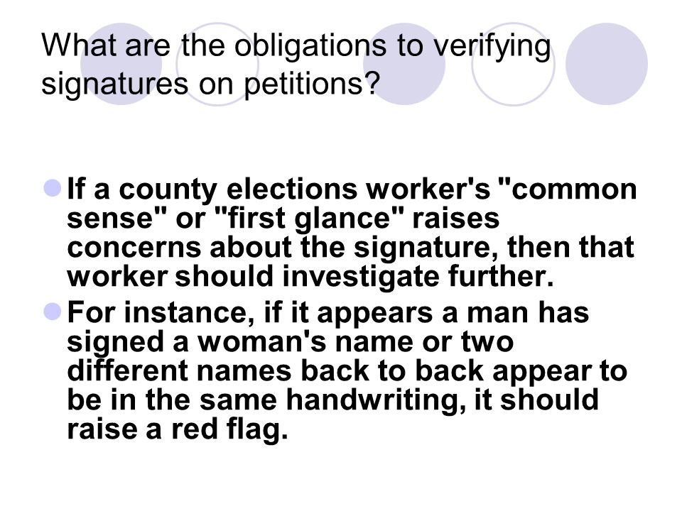 What are the obligations to verifying signatures on petitions? If a county elections worker's