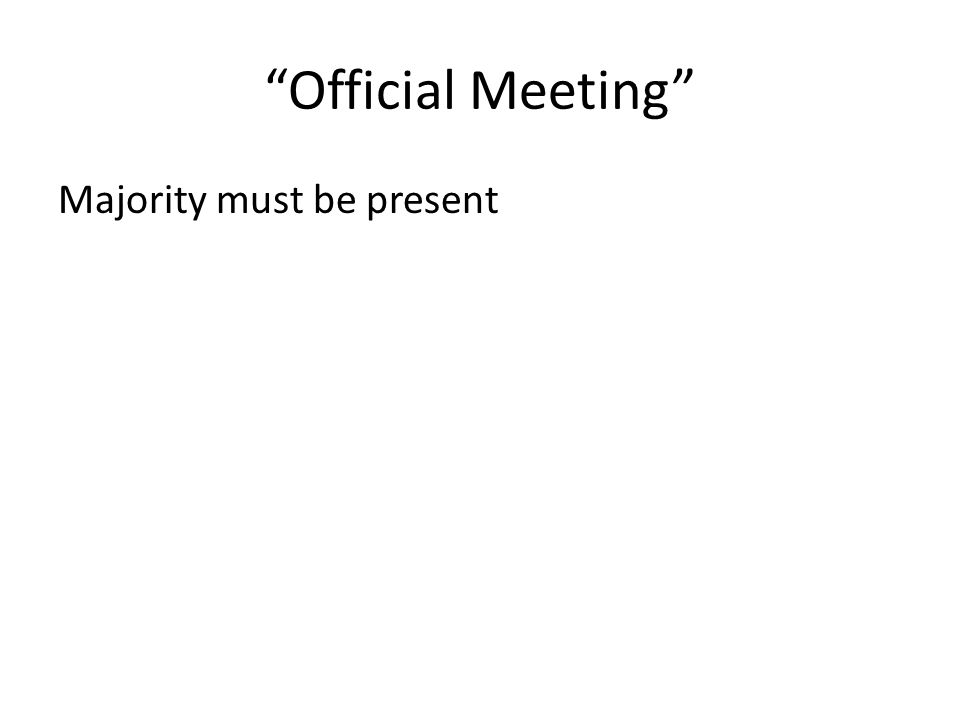 Official Meeting Majority must be present