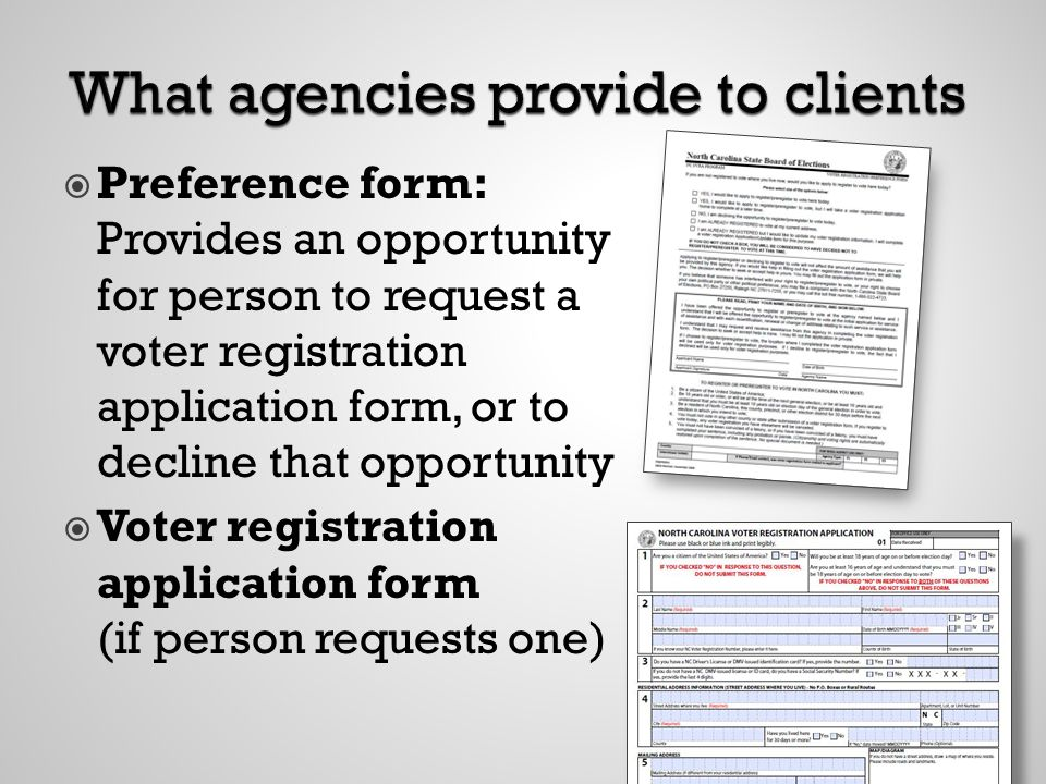 Preference form: Provides an opportunity for person to request a voter registration application form, or to decline that opportunity Voter registration application form (if person requests one)