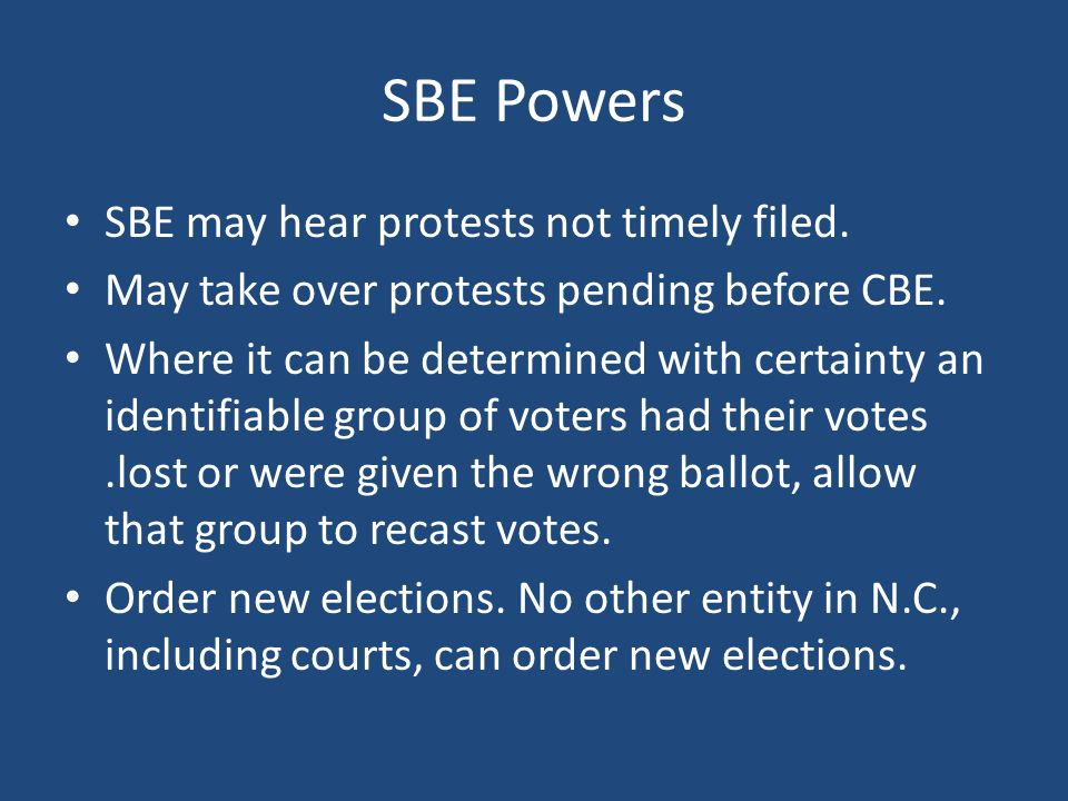 SBE Powers SBE may hear protests not timely filed.