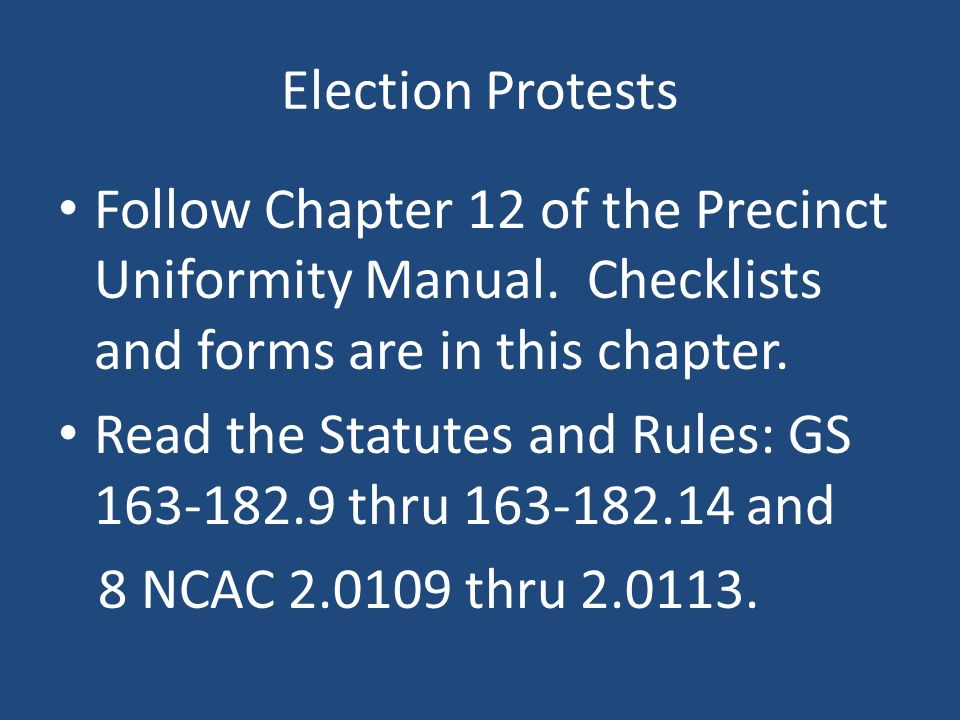 Election Protests Follow Chapter 12 of the Precinct Uniformity Manual.