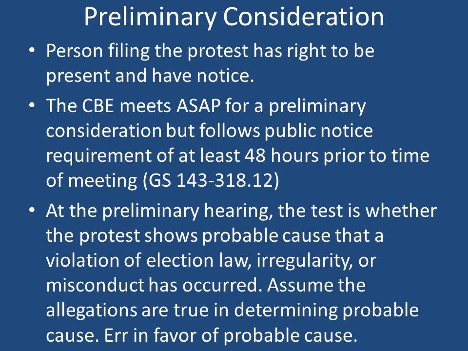 Preliminary Consideration Person filing the protest has right to be present and have notice.