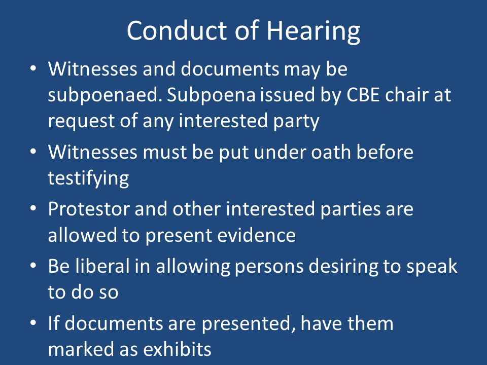 Conduct of Hearing Witnesses and documents may be subpoenaed.