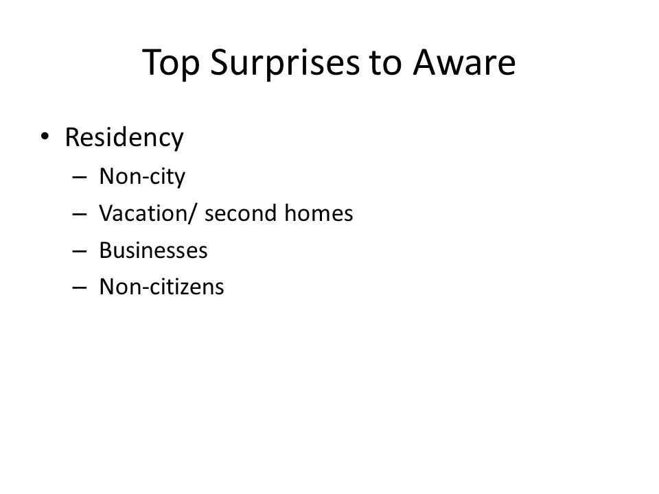 Top Surprises to Aware Residency – Non-city – Vacation/ second homes – Businesses – Non-citizens