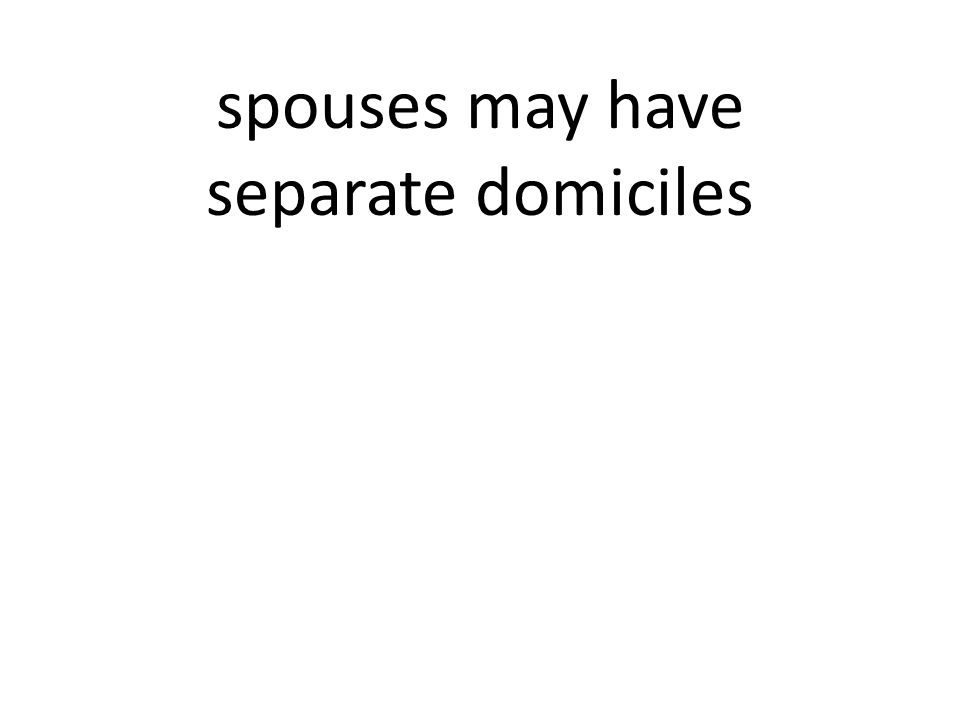 spouses may have separate domiciles