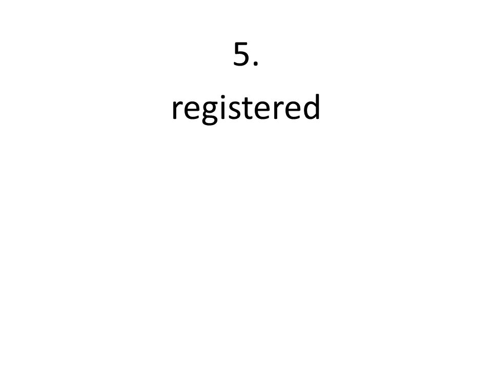 5. registered