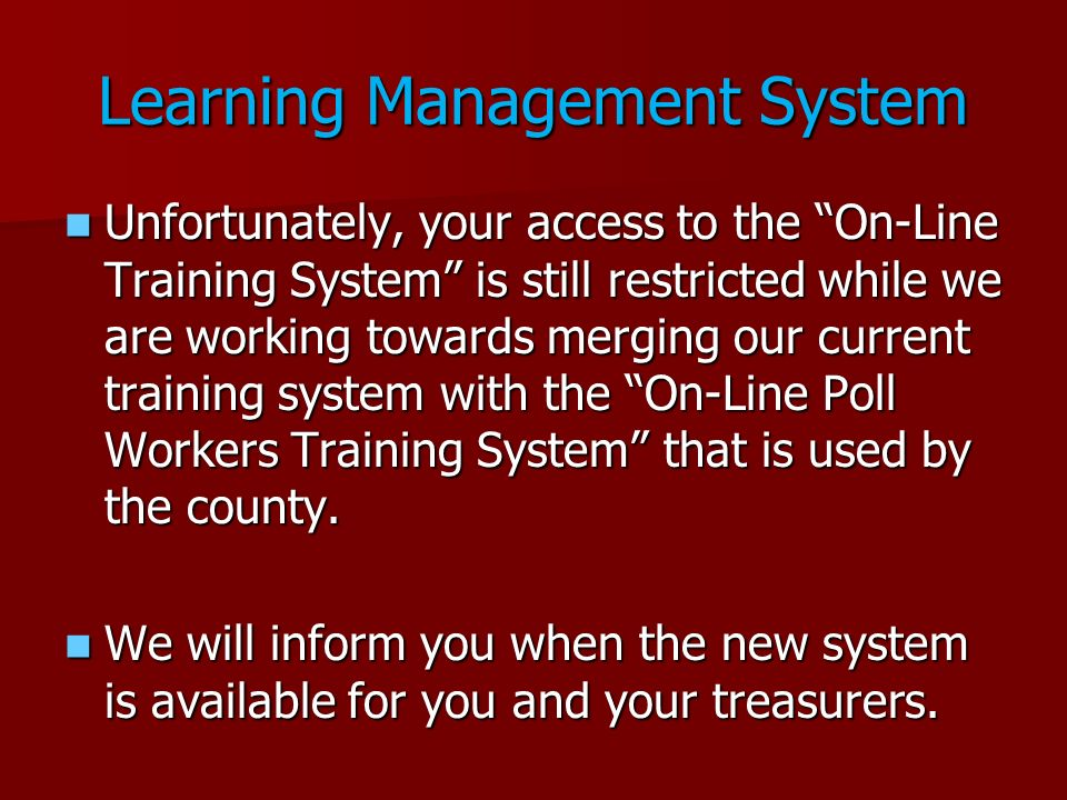 Learning Management System Unfortunately, your access to the On-Line Training System is still restricted while we are working towards merging our curr