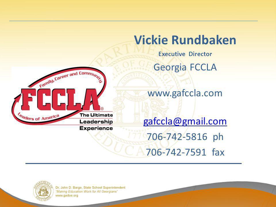 Vickie Rundbaken Executive Director Georgia FCCLA www.gafccla.com gafccla@gmail.com 706-742-5816 ph 706-742-7591 fax
