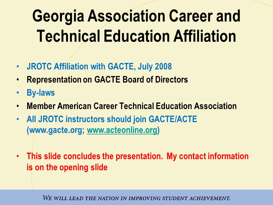 Georgia Association Career and Technical Education Affiliation JROTC Affiliation with GACTE, July 2008 Representation on GACTE Board of Directors By-l