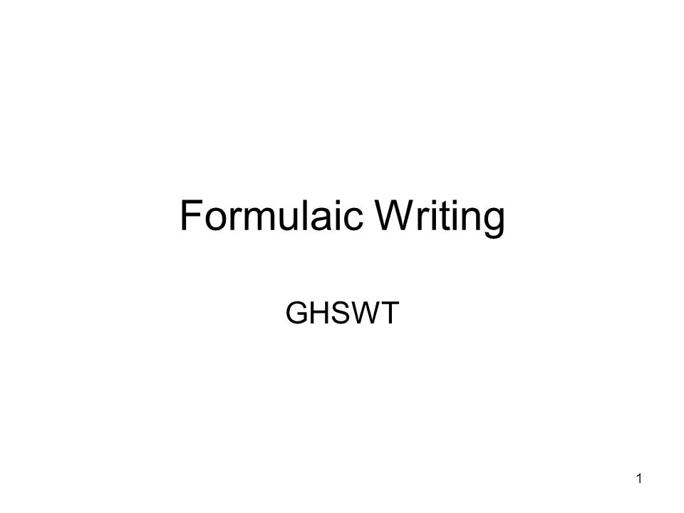 1 Formulaic Writing GHSWT