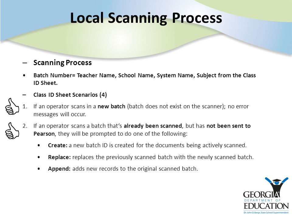 Local Scanning Process – Scanning Process Batch Number= Teacher Name, School Name, System Name, Subject from the Class ID Sheet.
