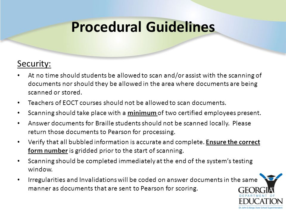 Security: At no time should students be allowed to scan and/or assist with the scanning of documents nor should they be allowed in the area where documents are being scanned or stored.