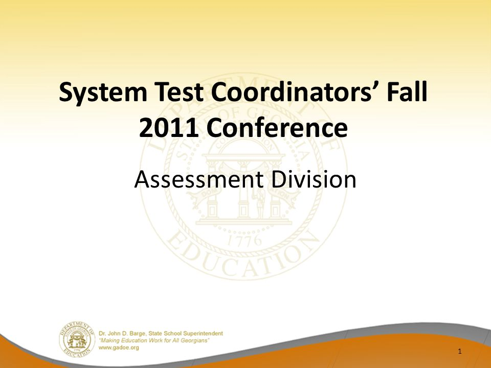 System Test Coordinators Fall 2011 Conference Assessment Division 1