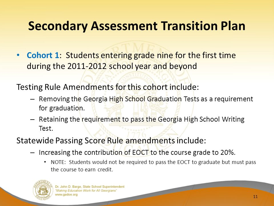Secondary Assessment Transition Plan Cohort 1: Students entering grade nine for the first time during the 2011-2012 school year and beyond Testing Rul