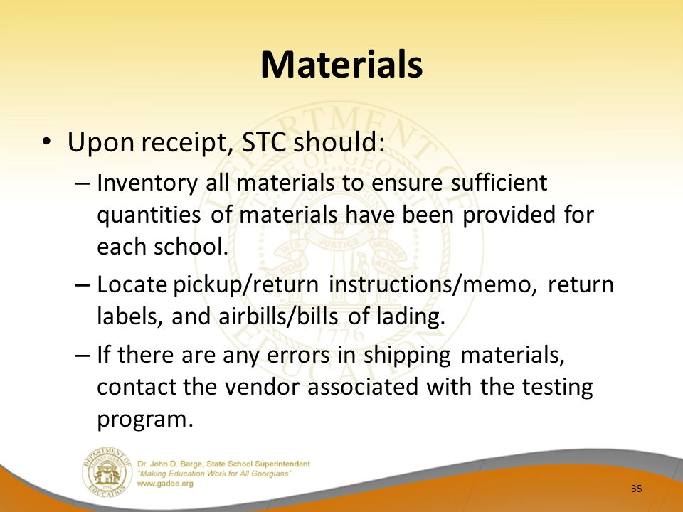 Materials Upon receipt, STC should: – Inventory all materials to ensure sufficient quantities of materials have been provided for each school.
