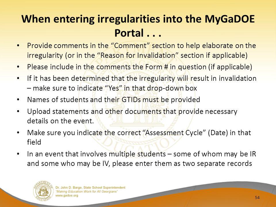 When entering irregularities into the MyGaDOE Portal...